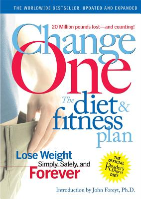 Reader's Digest Changeone: The Diet & Fitness Plan: Lose Weight Simply, Safely, and Forever by Foreyt, John [Paperback] at Sears.com