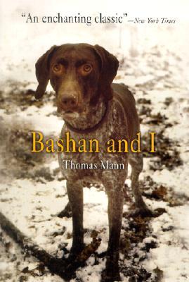 Bashan and I By Mann, Thomas/ Scheffauer, Herman George (TRN)